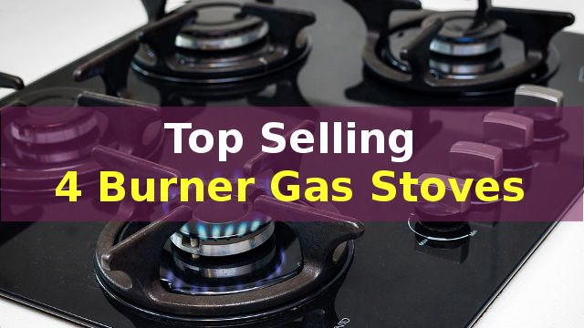 Top Selling Best 4 Burner Gas Stoves in India
