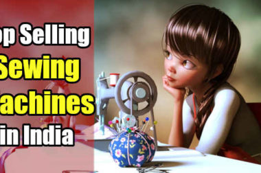 Best Sewing Machines/Stitching Machines in India