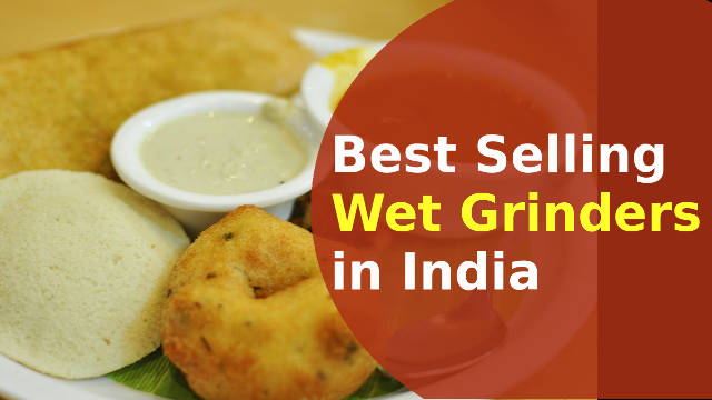 Top Selling Best Table Top Wet Grinders in India